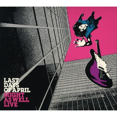 Last Days Of April MIGHT AS WELL LIVE CD