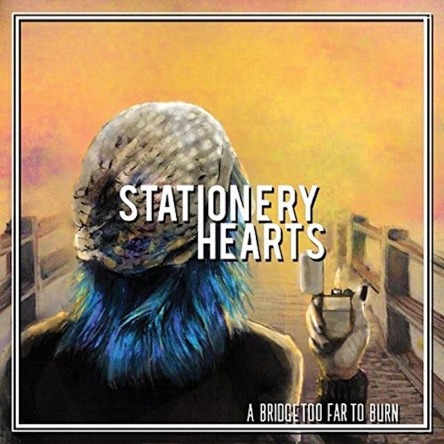 Stationery Hearts BRIDGE TOO FAR TO BURN CD