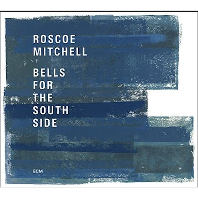Roscoe Mitchell BELLS FOR THE SOUTH SIDE CD