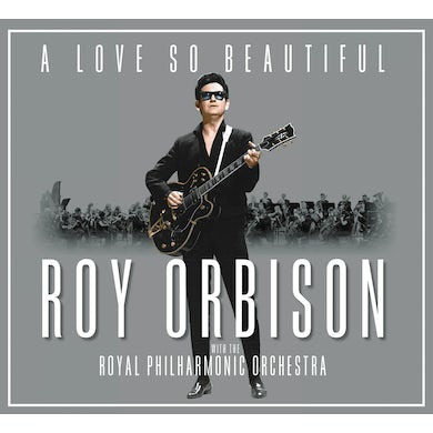 LOVE SO BEAUTIFUL: ROY ORBISON & THE ROYAL PHILHAR CD