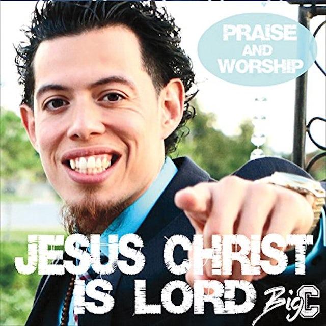 Big C JESUS CHRIST IS LORD CD