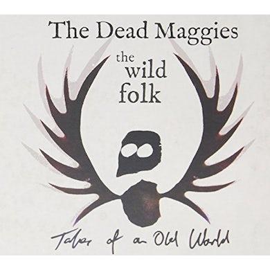 Dead Maggies WILD FOLK CD