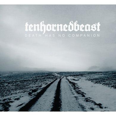 TenHornedBeast DEATH HAS NO COMPANION CD