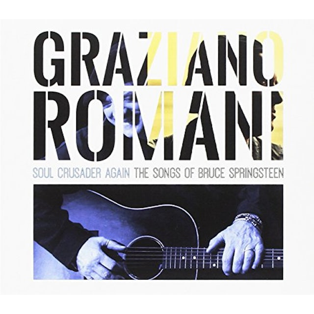 Graziano Romani SOUL CRUSADER AGAIN: SONGS OF BRUCE SPRINGSTEEN CD