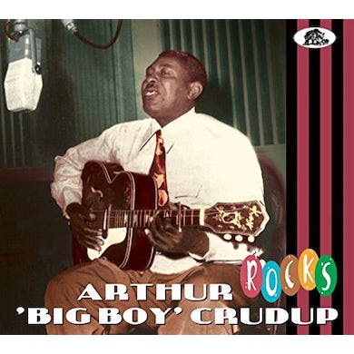 Arthur Big Boy Crudup ROCKS CD
