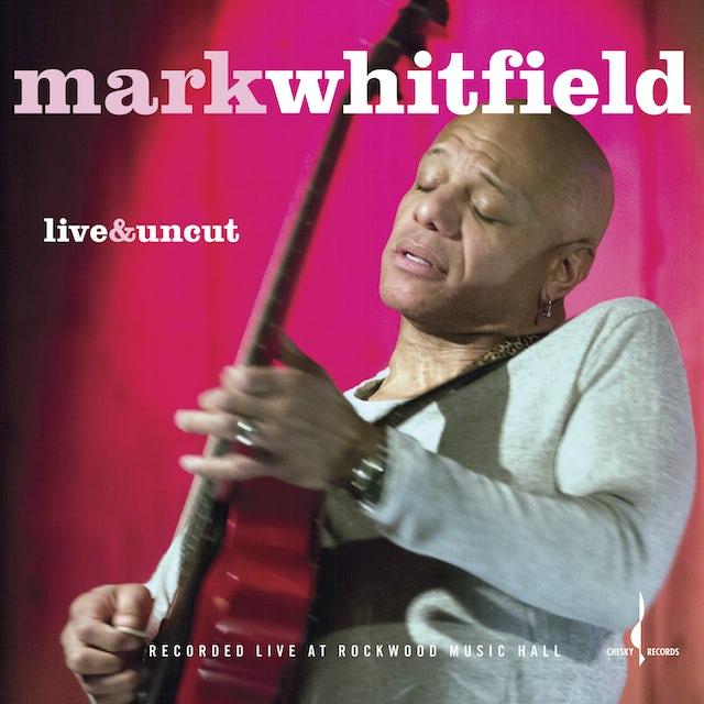 Mark Whitfield LIVE & UNCUT CD