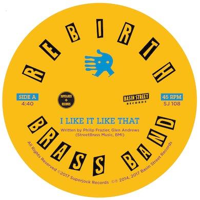 Rebirth Brass Band I LIKE IT LIKE THAT / DO IT AGAIN Vinyl Record