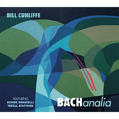 Bill Cunliffe BACHANALIA CD