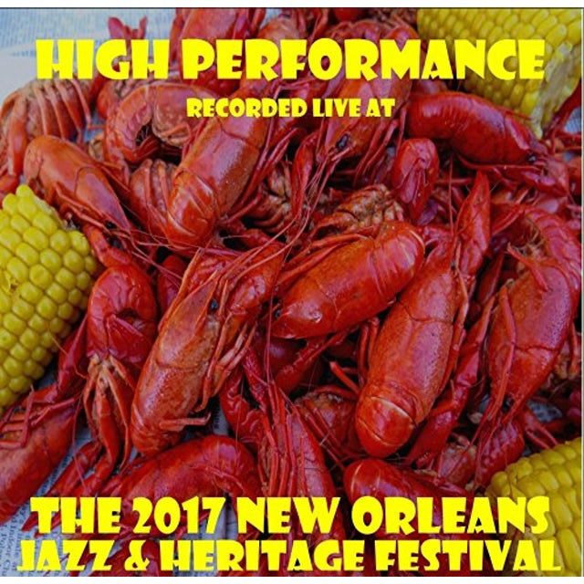 High Performance LIVE AT JAZZFEST 2017 CD
