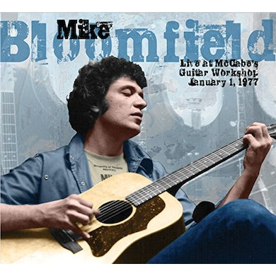 Mike Bloomfield LIVE AT MCCABE'S GUITAR WORKSHOP JANUARY 1 1977 CD