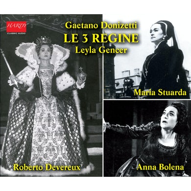 Donizetti LE TRE REGINE - LEYLA GENCER CD