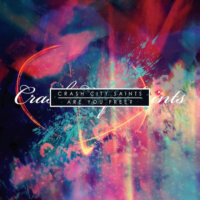 Crash City Saints ARE YOU FREE? CD