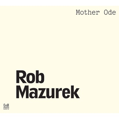 Rob Mazurek MOTHER ODE CD