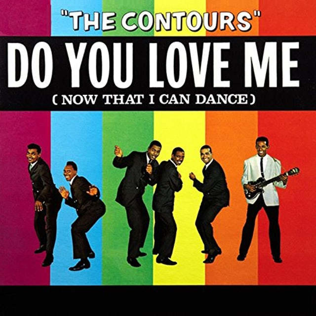 The Contours DO YOU LOVE ME (NOW THAT I CAN DANCE) Vinyl Record - Limited Edition, 180 Gram Pressing