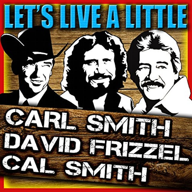 Carl Smith LET'S LIVE A LITTLE / SMITH'S THE NAME + 6 BONUS CD