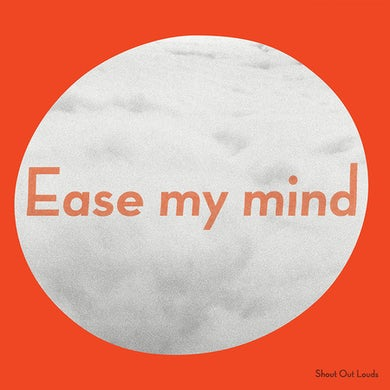 Shout Out Louds EASE MY MIND CD