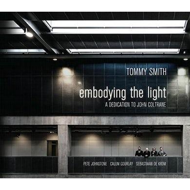 Tommy Smith EMBODYING THE LIGHT - DEDICATION TO JOHN COLTRANE CD