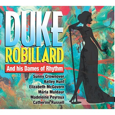 DUKE ROBILLARD AND HIS DAMES OF RHYTHM CD