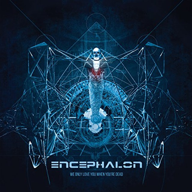 Encephalon WE ONLY LOVE YOU WHEN YOU'RE DEAD CD