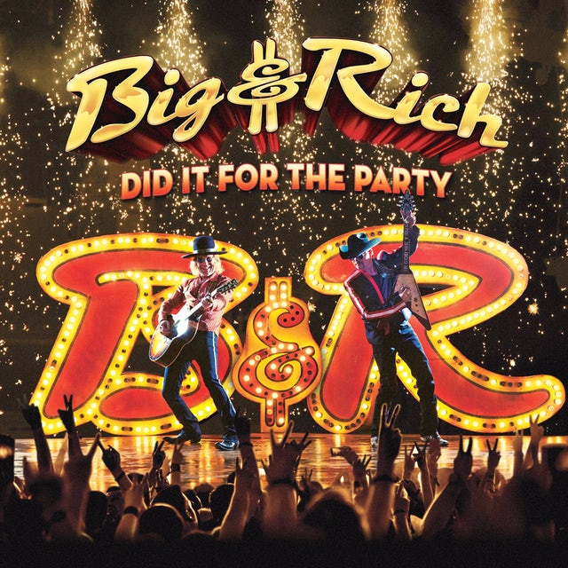 Big & Rich DID IT FOR THE PARTY CD
