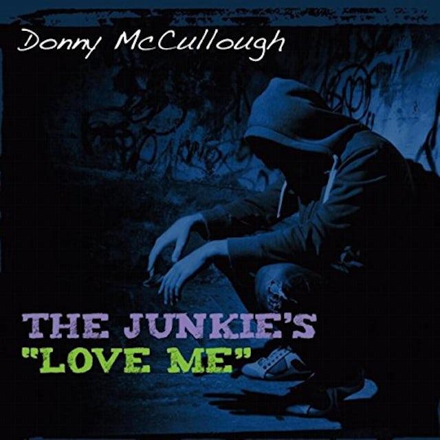 Donny McCullough JUNKIES (LOVE ME) CD