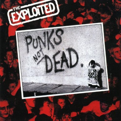 The Exploited PUNK'S NOT DEAD Vinyl Record