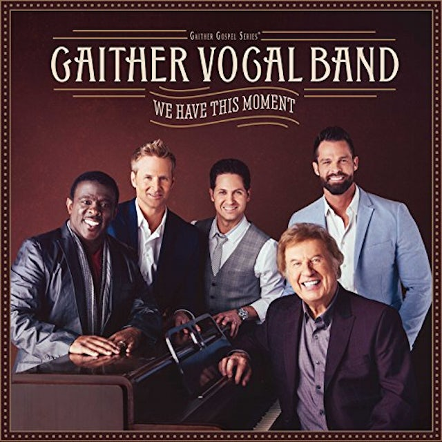 Gaither Vocal Band WE HAVE THIS MOMENT CD