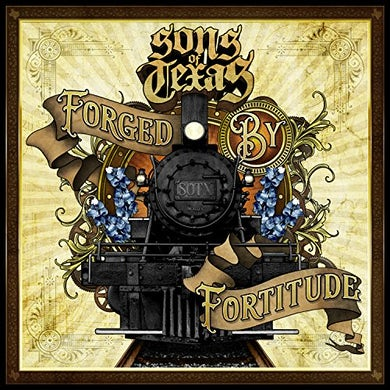 Sons Of Texas FORGED BY FORTITUDE CD