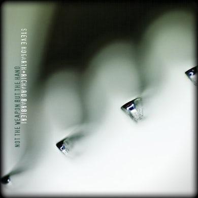 Steve Hogarth / Richard Barbieri NOT THE WEAPON BUT THE HAND Vinyl Record