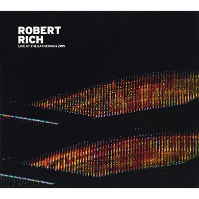 Robert Rich LIVE AT THE GATHERINGS 2015 CD