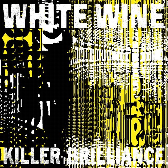WHITE WINE KILLER BRILLIANCE CD