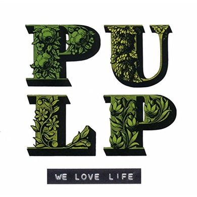 Pulp WE LOVE LIFE Vinyl Record