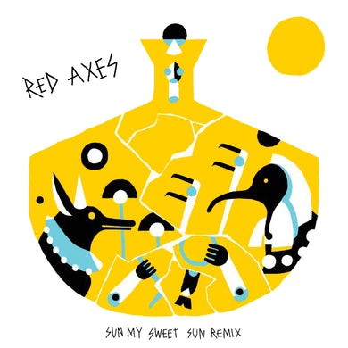 Red Axes SUN MY SWEET SUN REMIX Vinyl Record