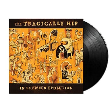 The Tragically Hip IN BETWEEN EVOLUTION Vinyl Record