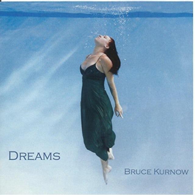 Bruce Kurnow DREAMS CD