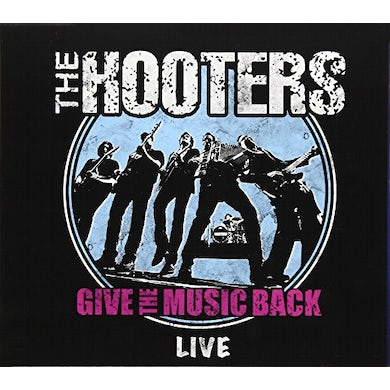 Hooters GIVE THE MUSIC BACK CD
