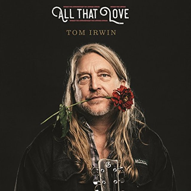 Tom Irwin ALL THAT LOVE CD