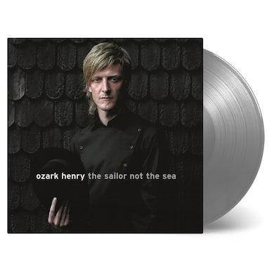 Ozark Henry SAILOR NOT THE SEA Vinyl Record