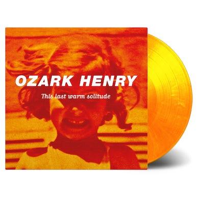 Ozark Henry THIS LAST WARM SOLITUDE Vinyl Record
