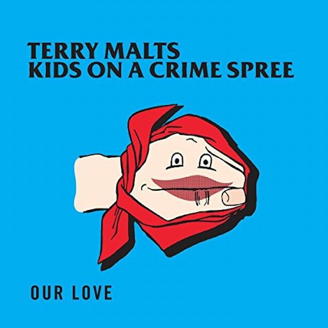 Terry Malts / Kids On A Crime Spree OUR LOVE (SPLIT 10) Vinyl Record