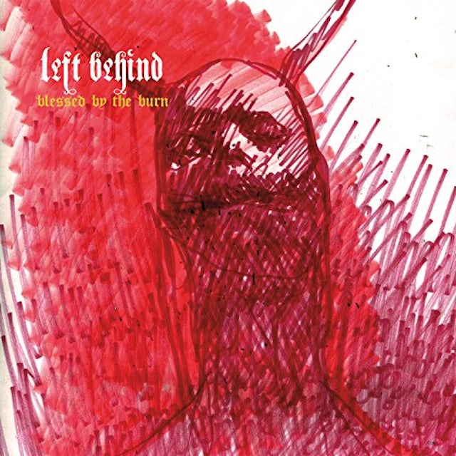 Left Behind BLESSED BY THE BURN CD