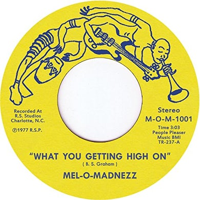 Mel-O-Madnezz WHAT YOU GETTING HIGH ON Vinyl Record