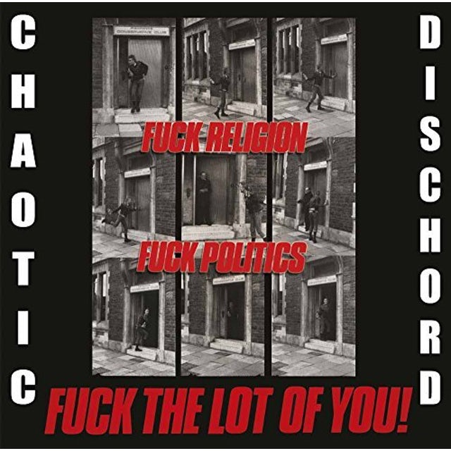 Chaotic Dischord FUCK RELIGION FUCK POLITICS FUCK THE LOT OF YOU CD