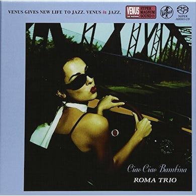 Roma Trio CIAO CIAO BAMBINA Super Audio CD