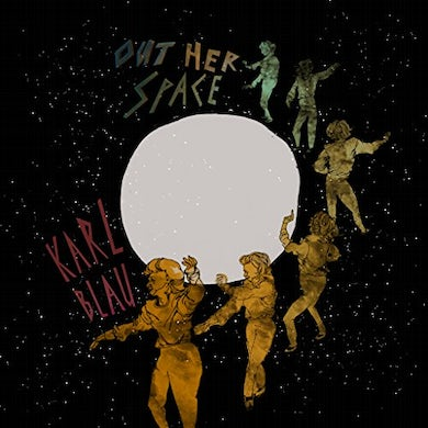 Karl Blau OUT HER SPACE Vinyl Record