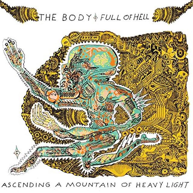 BODY & FULL OF HELL ASCENDING A MOUNTAIN OF HEAVY LIGHT CD