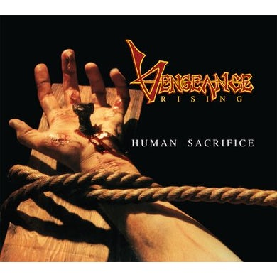 Vengeance Rising HUMAN SACRIFICE (30TH ANNIVERSARY) CD