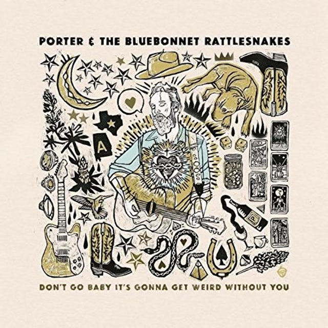Porter & The Bluebonnet Rattlesnakes DON'T GO BABY IT'S GONNA GET WEIRD WITHOUT YOU CD