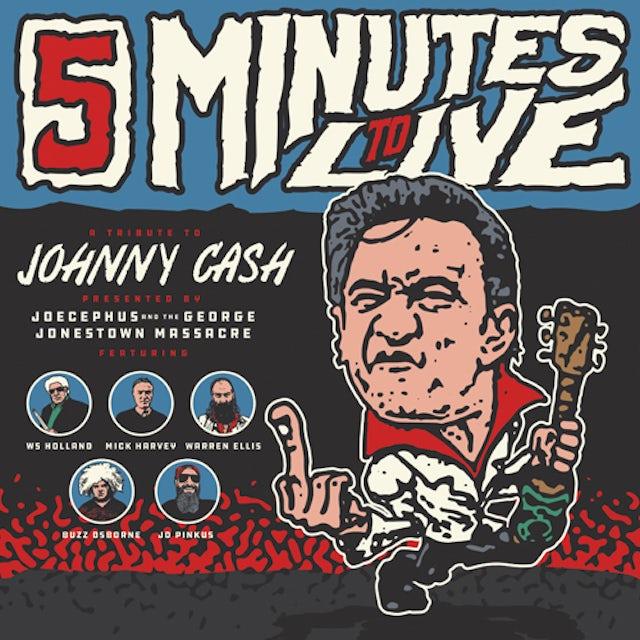 Jocephus & The George Jonestown Massacre FIVE MINUTES TO LIVE: A TRIBUTE TO JOHNNY CASH CD