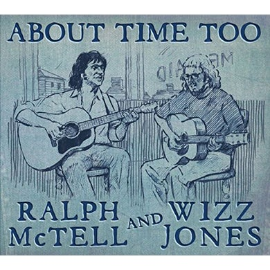Ralph Mctell / Wizz Jones ABOUT TIME TOO CD
